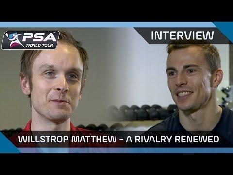 Squash: Interview - Willstrop / Matthew: A Rivalry Renewed