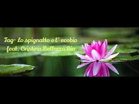 Tag- Lo spignatto e l'ecobio feat. Cristina Bio Bellezza
