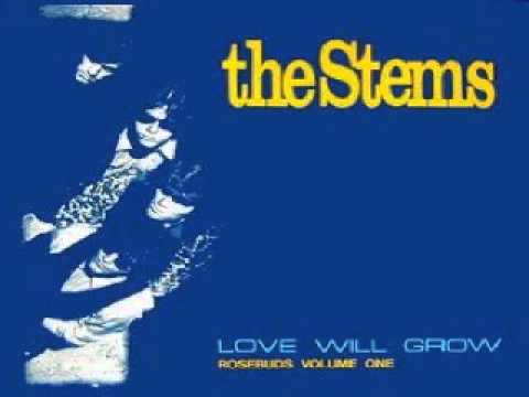 The Stems -Love Will Grow (1985)