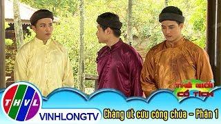 THVL | Chàng út cứu công chúa 1[3]: Ba anh em nhà họ Võ xin cha cho phép đi tìm công chúa thất lạc