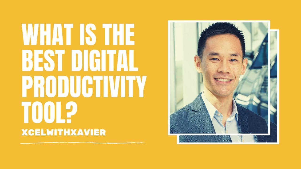 XcelwithXavier: What Is The Best Digital Productivity Tool?
