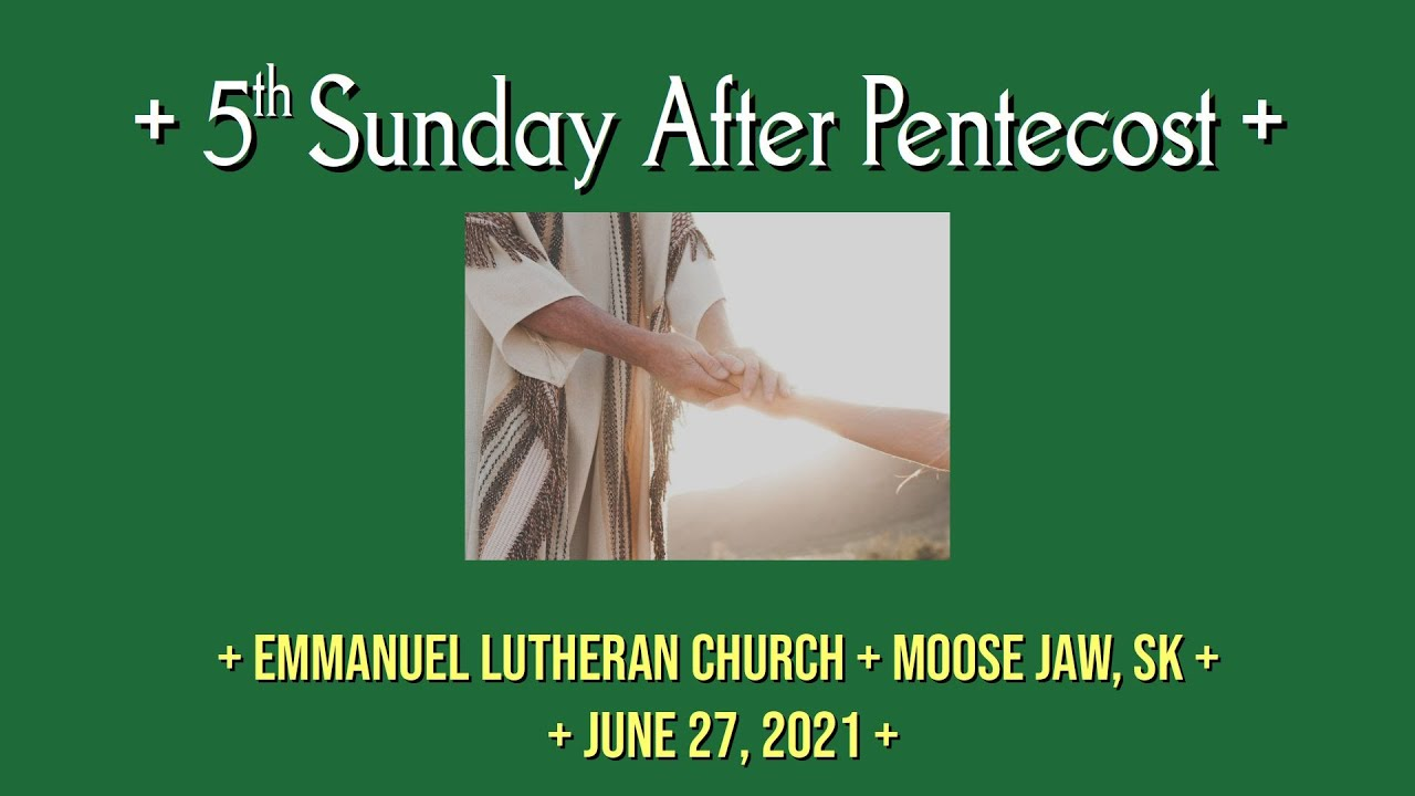 2021-06-27 5th Sunday after Pentecost