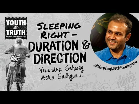 Sleeping Right: Duration & Direction – Virender Sehwag Asks Sadhguru