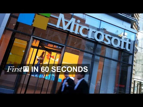 Microsoft Sparkles, HSBC Could Move HQ To US | FirstFT