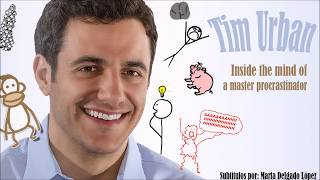 Tim Urban- Inside the mind of a master procrastinator sub español