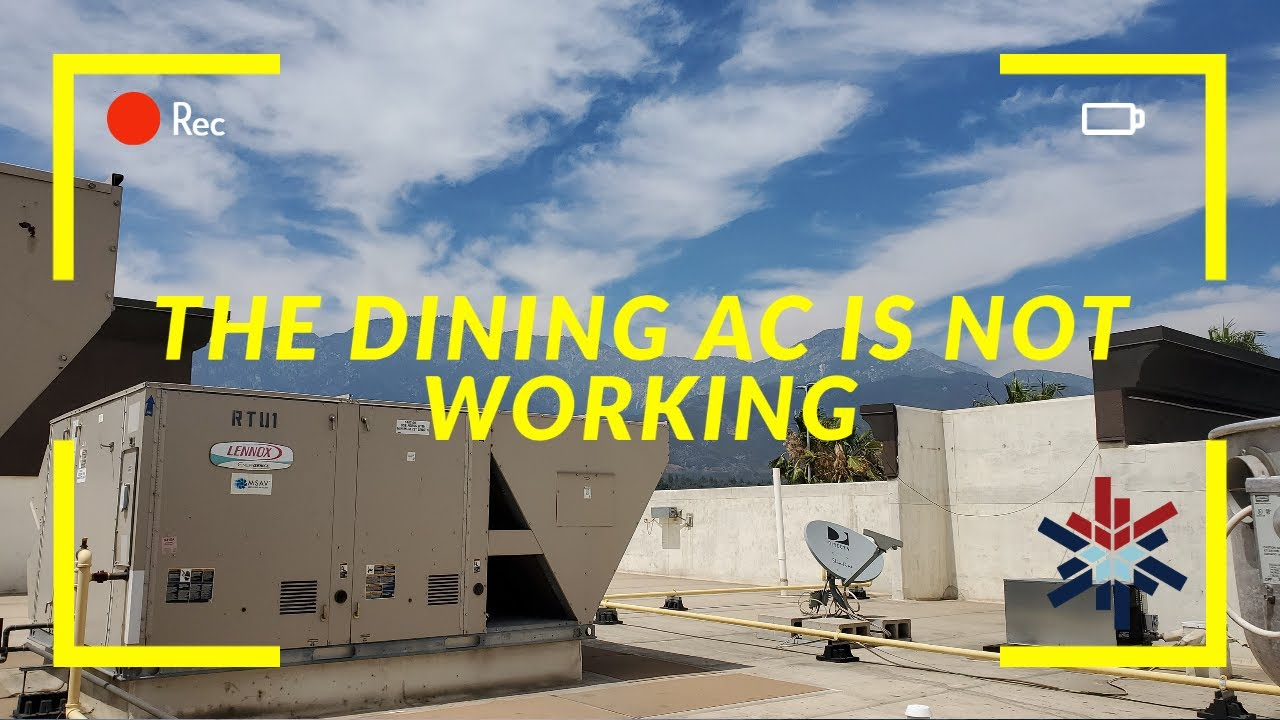 THE DINING AC IS NOT WORKING