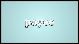 Payee Meaning