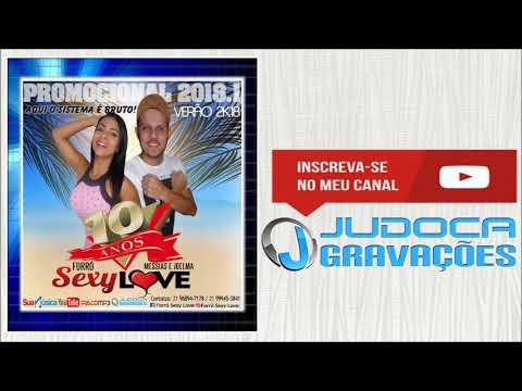FORRÓ SEXY LOVE VERÃO 2K18