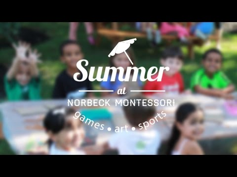 Spend Your Summer at Norbeck Montessori