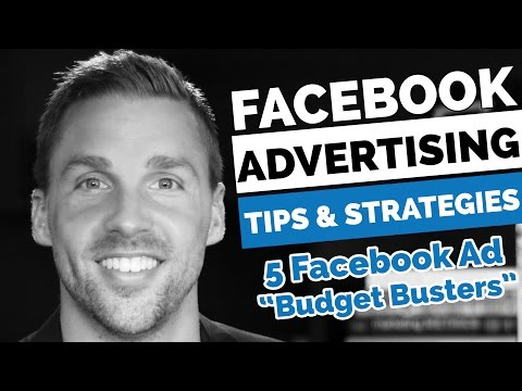 Facebook Advertising Tips and Strategies - How To Avoid 5 Facebook Ad Budget Busters