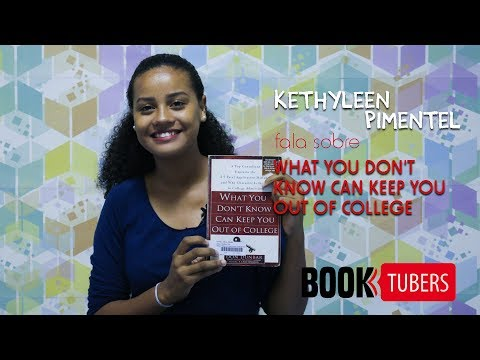 "ABA Booktubers Season 4 #03 - Kethy P. fala sobre ""What You Don't Know Can Keep You Out Of College"""