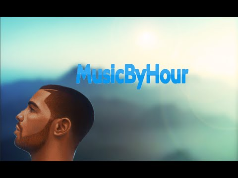 hour ,drake - hold on we're going home