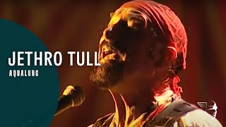 Jethro Tull - Aqualung (Living With The Past)