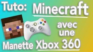 Tutoriel: Jouer à Minecraft avec une manette xbox 360 (2014) - FR