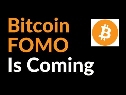 Bitcoin FOMO Is Coming