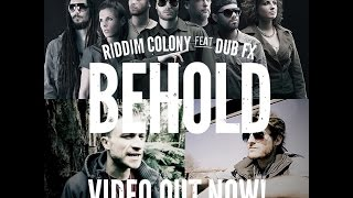Riddim Colony feat Dub FX - Behold 2014 Official HD Video