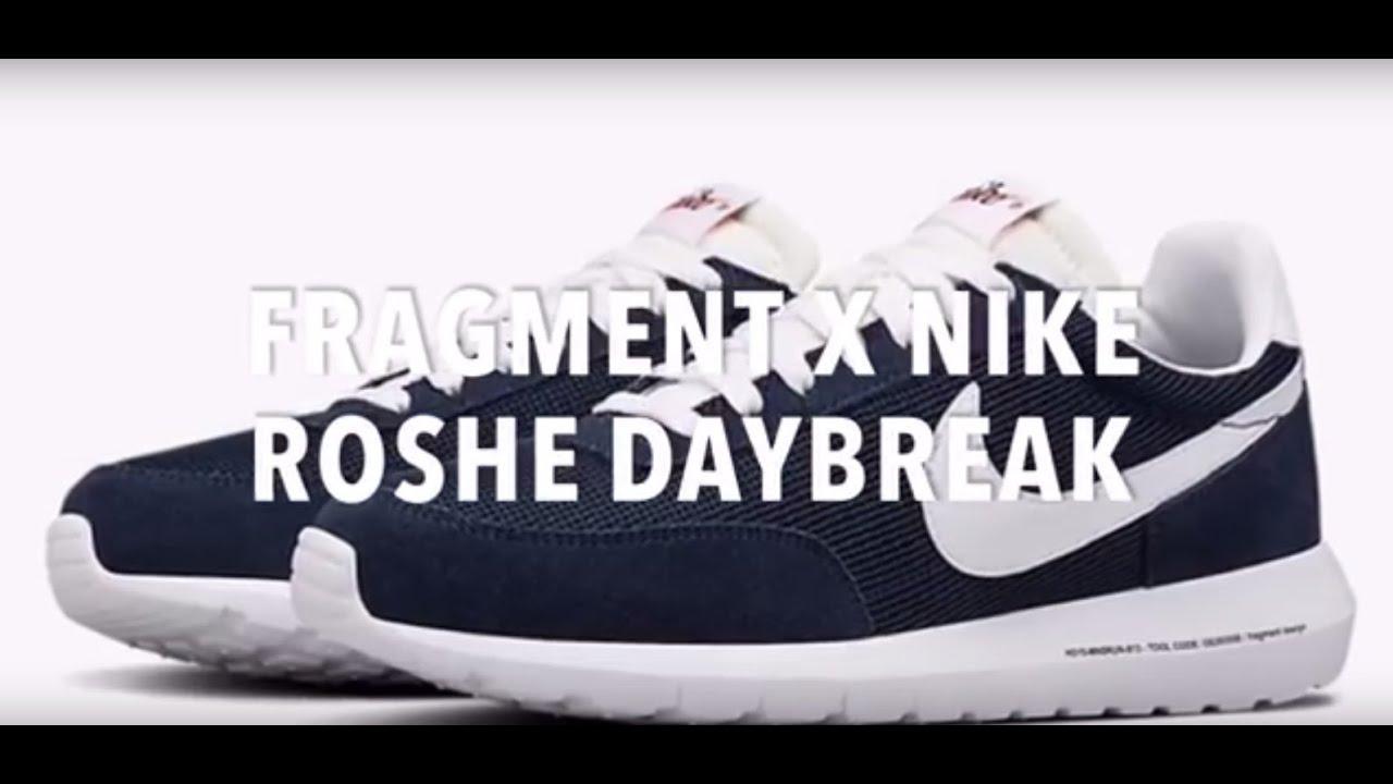 izquierda acuerdo Seis  FRAGMENT x NIKE ROSHE DAYBREAK | SNEAKERS NEWS - YouTube