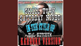 Small Town Saturday Night (In the Style of Hal Ketchum) (Karaoke Version)