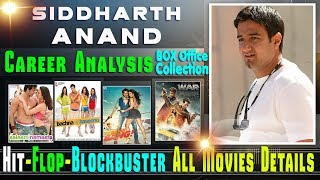 Director Siddharth Anand Box Office Collection Analysis Hit and Flop Blockbuster All Movies List.