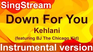 Download Kehlani - Down For You (Instrumental/Karaoke) MP3 song and Music Video