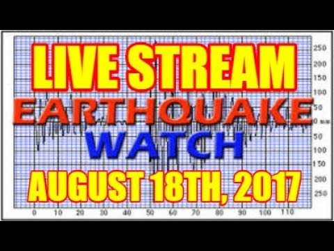 QUAKE WATCH 8:30pm 8/18/2017 3-D TRACKER LIVE CHAT