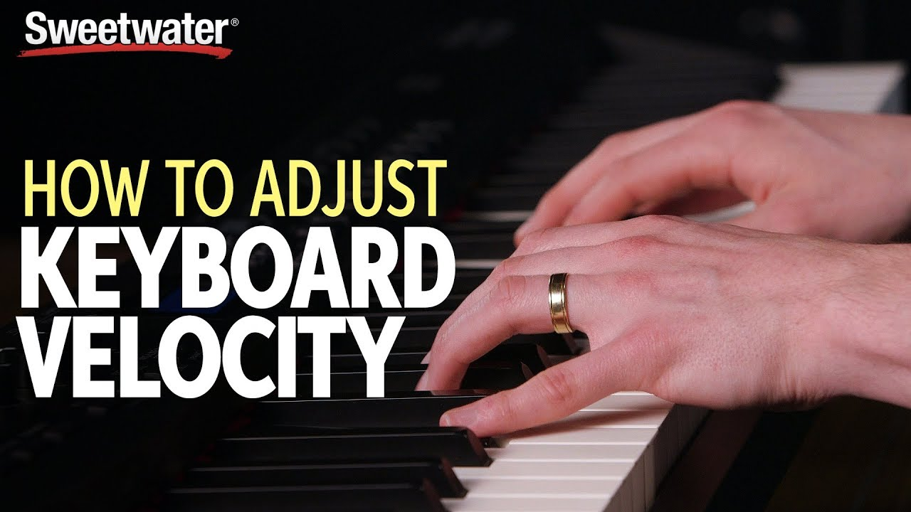 How to Adjust Keyboard Velocity