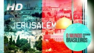 Jerusalém (Israel) | O Mundo Segundo os Brasileiros | 04/01/2011 | HD