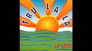 Tru-La-La - Lamento Boliviano