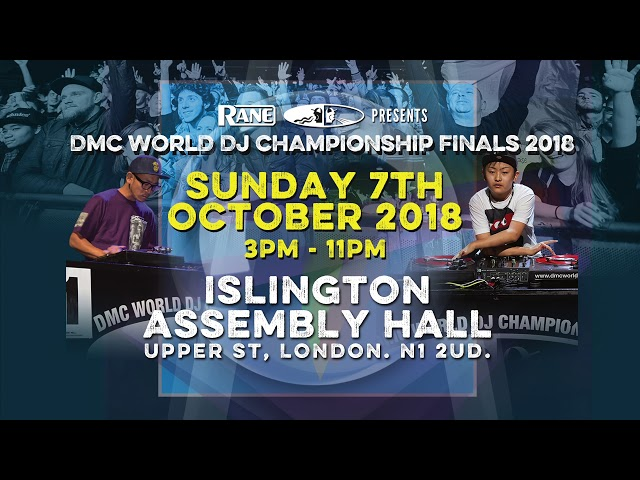 DMC World DJ Finals 2018 - Sunday 7th October @ Islington Assembly Halls, London!