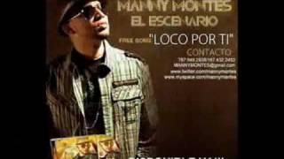 nueva cancion de manny montes loco por ti 2010
