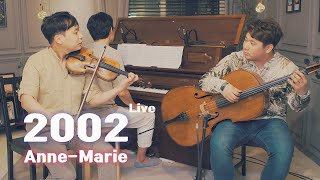 2002 LIVE - Anne-Marie (앤마리)(VIOLIN.CELLO.PIANO Cover) - LAYERS (레이어스 커버)
