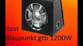 Test Blaupunkt gtb 1200W mk2