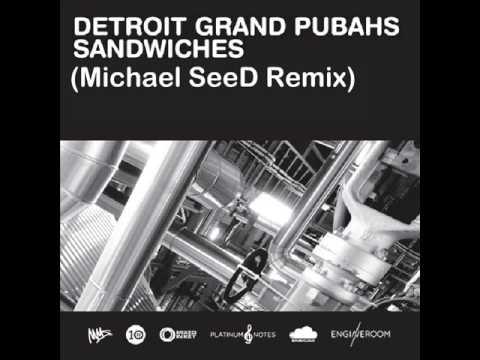 Sanwidches (Michael SeeD Remix) - Detroit Grand Pubahs