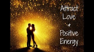 432Hz Attract Love In All Forms Raise Positive Vibration - Positive Energy Boost Manife ...