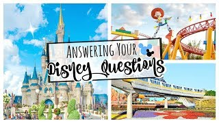 DISNEY WORLD PLANNING TIPS | ANSWERING YOUR DISNEY QUESTIONS | DISNEY TIPS AND TRICKS