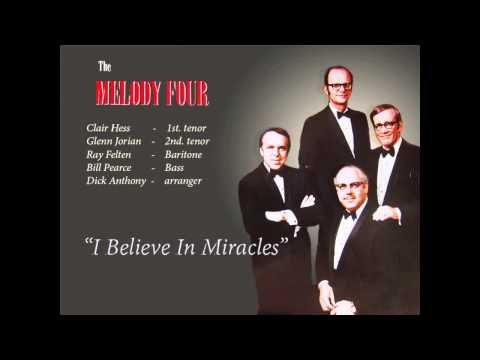 "MELODY FOUR w. Dick Anthony - ""I Believe In Miracles"""