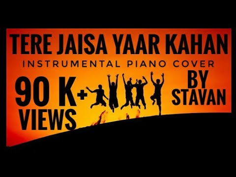 Tere Jaisa Yaar Kaha(Instrumental)_Yarana_Dedicated To All My Friends_Piano Cover By Stavan 2231