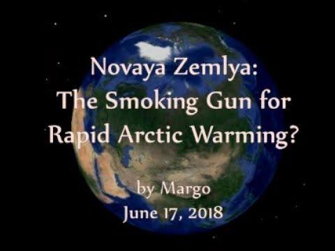 Novaya Zemlya:  The Smoking Gun for Rapid Arctic Warming?  (June 17, 2018)