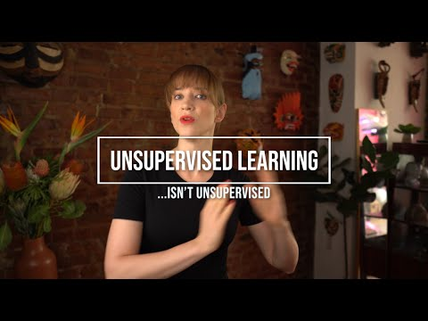 Why unsupervised learning… isn't unsupervised