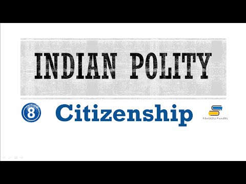 Lec 8 - Citizenship with Fantastic Fundas | Indian Polity