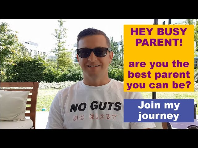 HEY BUSY PARENT! Are you the best parent you can be? Join my journey!