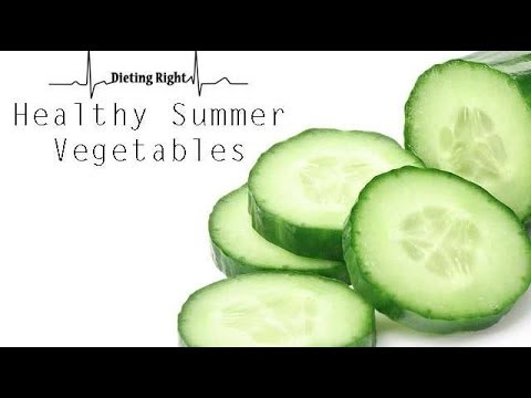 Healthy Summer Vegetables | Ventuno Dieting Right