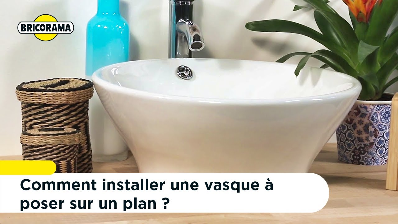 Tuto Installer Une Vasque A Poser Sur Un Plan Bricorama Youtube
