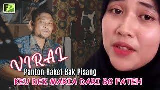ViraL..!!! PANTON RAKET BAK PISANG KEU DEK MARIA dari BANG FATEH