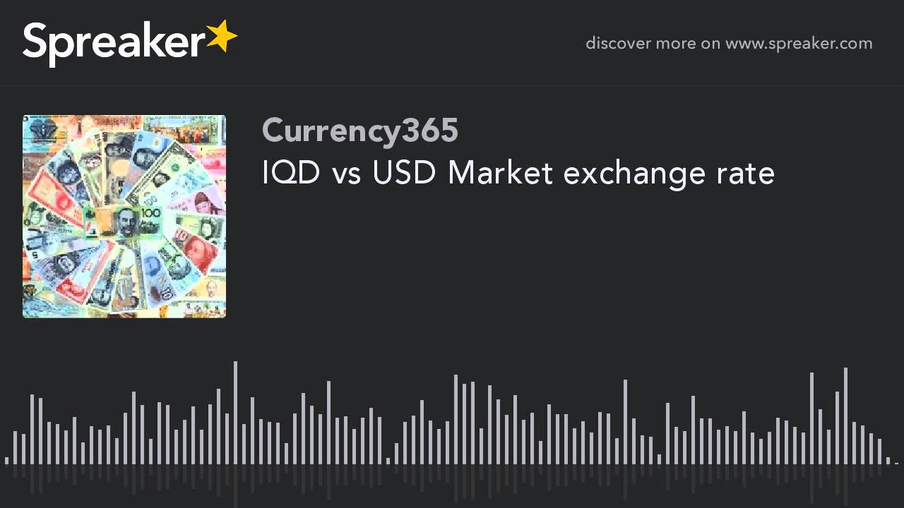 Iqd Vs Usd Market Exchange Rate