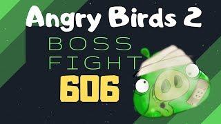 Angry Birds 2 Boss Level 606 3 Star Walkthrough Gameplay