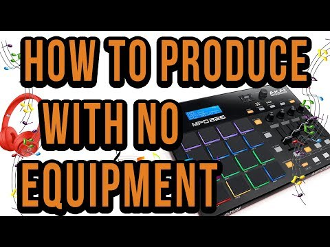 How To Start Producing Music With No Equipment