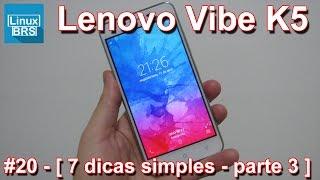 Lenovo Vibe K5 Brasil - 7 (simples) dicas - Parte 03 - Português