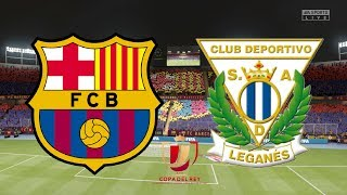 ... fc barcelona compete with la liga contenders leganes for a spot in the last eight!