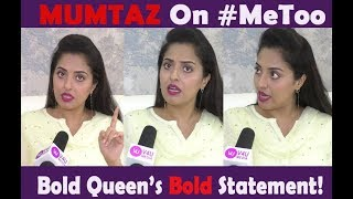 'Bold' Statement By Bold Queen Of #BiggBoss2 | #Mumtaz | #MeToo | #MumtazArmy | #ThalaiviMumtaz |
